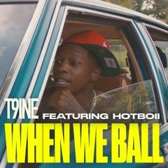When We Ball (feat. Hotboii)