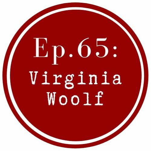 Get Lit Episode 65: Virginia Woolf