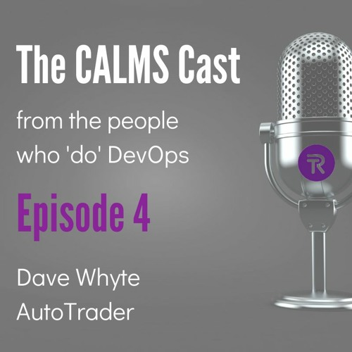 The CALMS Cast: Episode 4 Dave Whyte