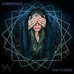 Bad Feelings - FREE DOWNLOAD