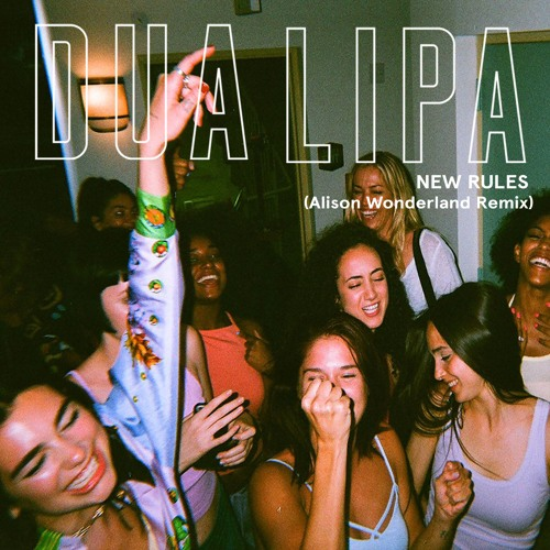 New Rules (Alison Wonderland Remix)