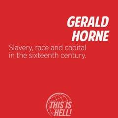 1205: Slavery, race and capital in the sixteenth century / Gerald Horne