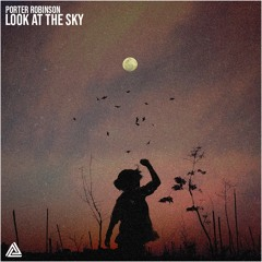 Porter Robinson - Look At The Sky (Aryd Remix)
