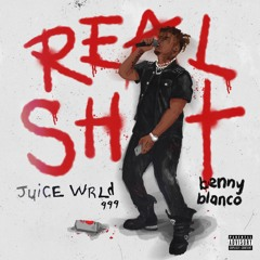Real Shit (with benny blanco)