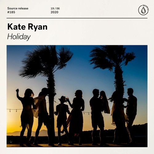 Kate Ryan - Holiday [OUT NOW]
