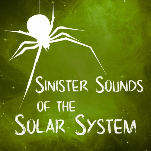 Sinister Sounds of the Solar System