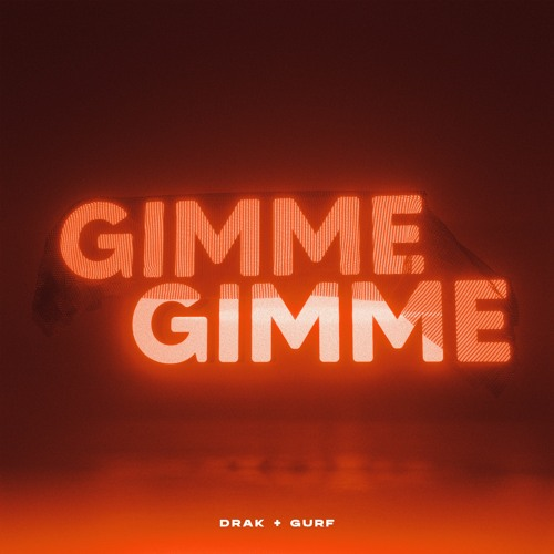 DRAK + GURF - GIMMEGIMME