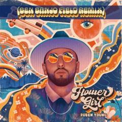 Ruben Young - Flower Girl (Ben Banjo Field Remix)