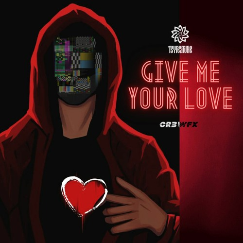 CR3WFX - Give Me Your Love [Free Download]