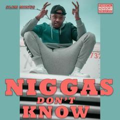 Slim Minus_Niggas Don't Know