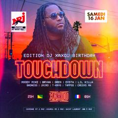 #1 DJ XAXOU - BIRTHDAY - TOUCH DOWN LIVE - DJ MOODY MIKE - DJ BRYAN - DJ LIL KILLA