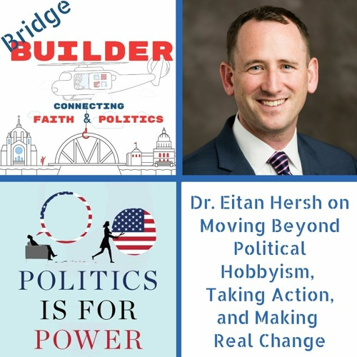 Dr. Eitan Hersh on Moving Beyond Political Hobbyism, Taking Action, and Making Real Change