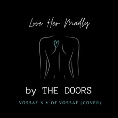 The Doors - Love Her Madly (Vossae x V of Vossae Cover) (Mastered With Thunder At 100pct)