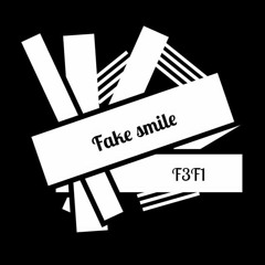 Dj F3F1 - Fake Smile