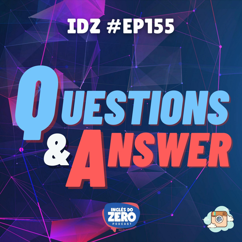 IDZ #155 - Questions & Answers (Do Instagram)