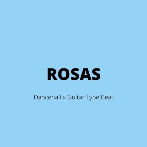 "Dancehall x Guitar Type Beat - ""ROSAS"""