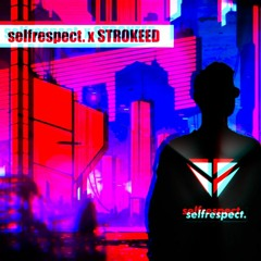 selfrespect. x STROKEED - Touch (official audio)