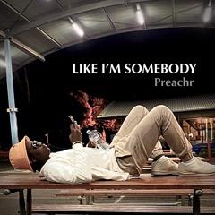 Like I'm Somebody