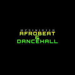 Afrobeat x Dancehall Vol.1