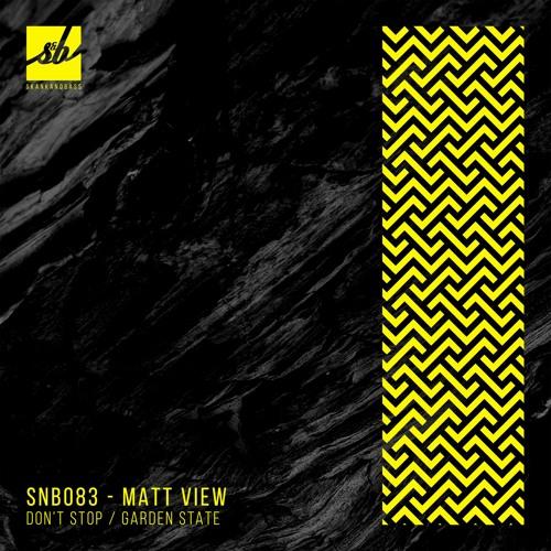 Matt View - Don't Stop / Garden State