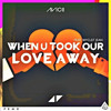 Avicii feat. Wyclef Jean - When You Took Our Love Away