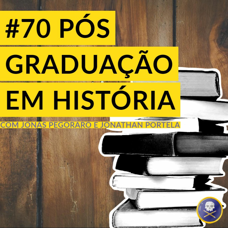 História Pirata #70 - Pós-Graduação em História com Jonas Pegoraro e Jonathan Portela