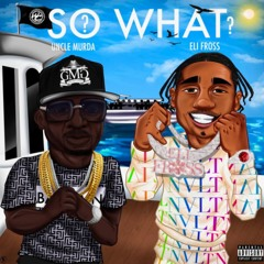 Uncle Murda Feat. Eli Fross - So What? (Official Music Video)