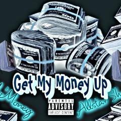 Mo'Money & Allstar Shorty- Get My Money Up