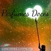 Perfumes Doces (Musicas Instrumentais Relaxantes)
