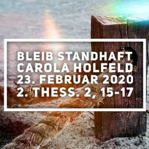 Bleib standhaft! - Carola Holfeld - 23.02.2020