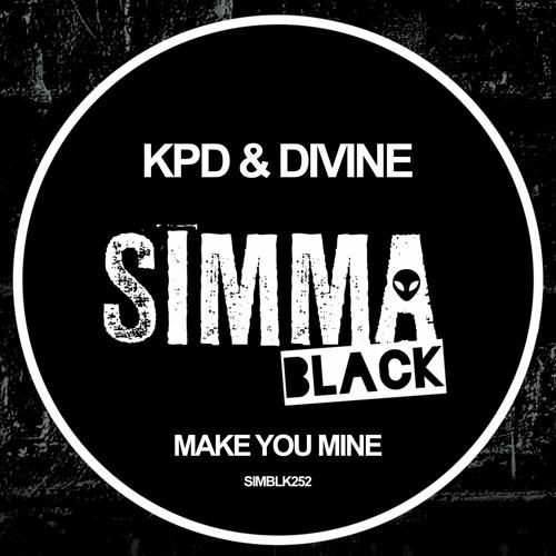 Make You Mine- KPD, Divine (original) [Simma Black, 2021]