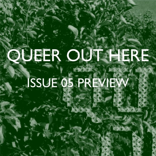 Preview: Queer Out Here Issue 05