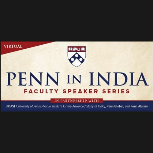 Penn in India: Faculty Speaker Series featuring Tariq Thachil