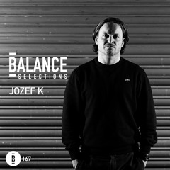 Balance Selections 167: Jozef K
