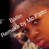 Ballin - mustard ft. roddy rich (remake by Mc Patto)