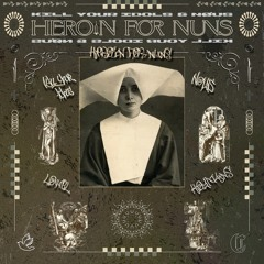 KILL YOUR IDOLS & NØUS - Heroin For Nuns (Hoymans Remix)