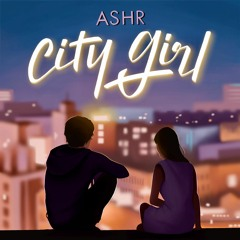 Ashr - CITY GIRL