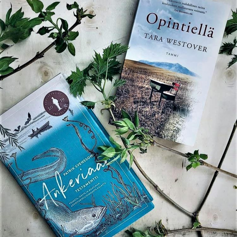 Jakso 8. Kuin romaani mutta totta (Svensson: Ankeriaan testamentti & Westover: Opintiellä)