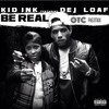 Be Real (feat. DeJ Loaf) (OTC Remix)