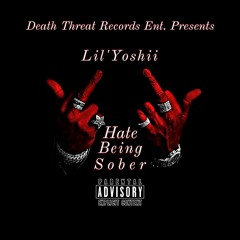 Lil'Yoshii Hate Being Sober { Produced By Lil'Yoshii