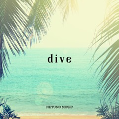 Dive (Summer Chill Electronic)