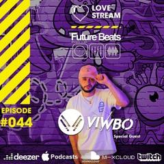 LOVE STREAM | Future Beats - EPISODE #44 - 15/05/21 Special Guest VIWBO