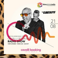 Cavalli Booking Radio Show - THE CUBE GUYS - 062 - IBIZA GLOBAL RADIO