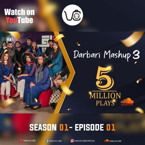Darbari Mashup 3 | Chai Pani | S01 - Ep01 | Varga Core | Daastan 2019