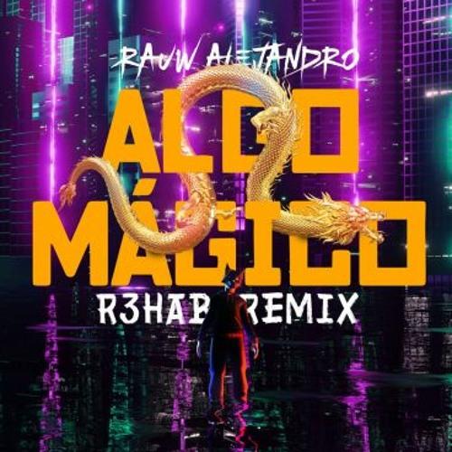 Rauw Alejandro - Algo Magico (R3HAB Remix)
