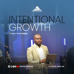Intentional Growth - Pastor Temi Odejide - Sunday 15 August 2021