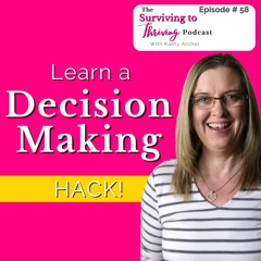 Episode # 58 - Learn a decisive decision making hack and how to use it - For women leaders