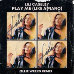 Play Me - Lili Caseley (Ollie Weeks Remix)