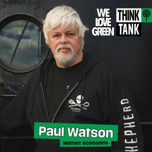 Paul Watson   Think Tank x Le Monde #WLG
