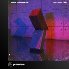 Premiere: Genix & Northling - Take Our Time (Extended Mix) - Anjunabeats